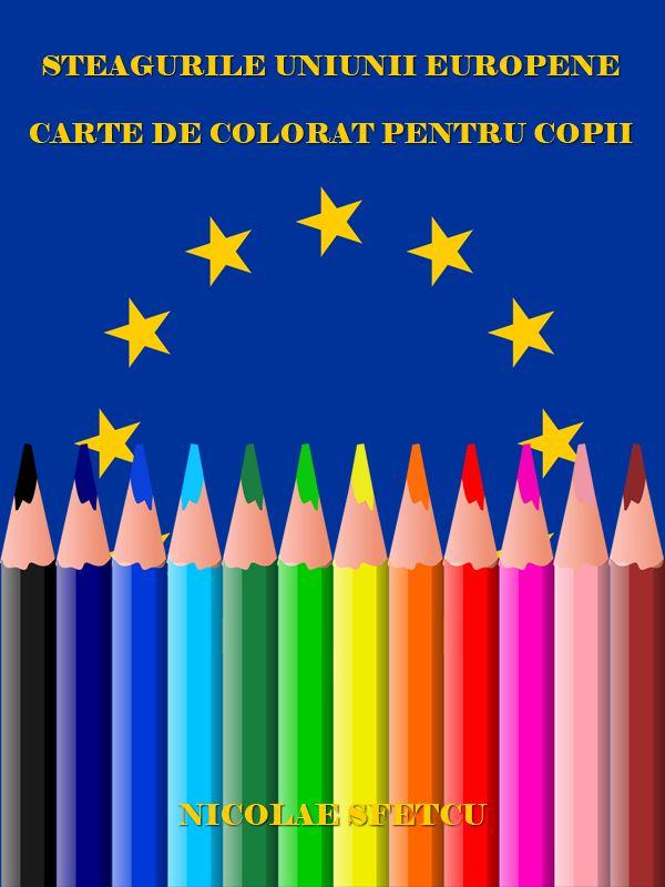 Steagurile Uniunii Europene – Carte de colorat pentru copii
